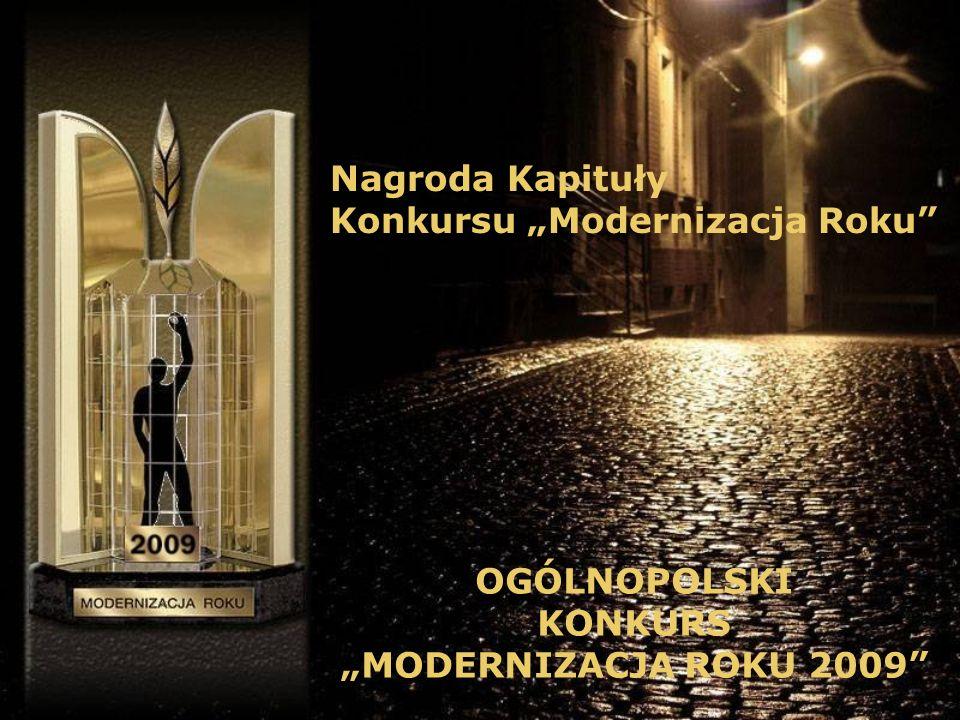 Nagroda Kapituły Konkursu Modernizacja Roku OGÓLNOPOLSKI KONKURS MODERNIZACJA ROKU 2009