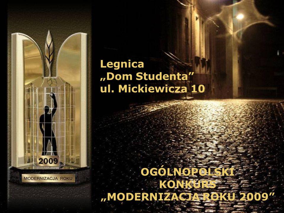 Legnica Dom Studenta ul. Mickiewicza 10 OGÓLNOPOLSKI KONKURS MODERNIZACJA ROKU 2009