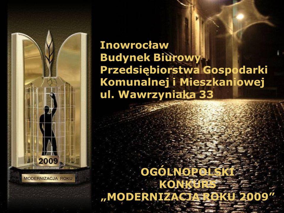 Inowrocław Budynek Biurowy Przedsiębiorstwa Gospodarki Komunalnej i Mieszkaniowej ul. Wawrzyniaka 33 OGÓLNOPOLSKI KONKURS MODERNIZACJA ROKU 2009