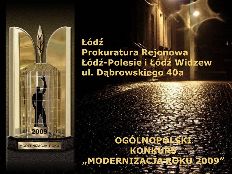 Łódź Prokuratura Rejonowa Łódź-Polesie i Łódź Widzew ul. Dąbrowskiego 40a OGÓLNOPOLSKI KONKURS MODERNIZACJA ROKU 2009