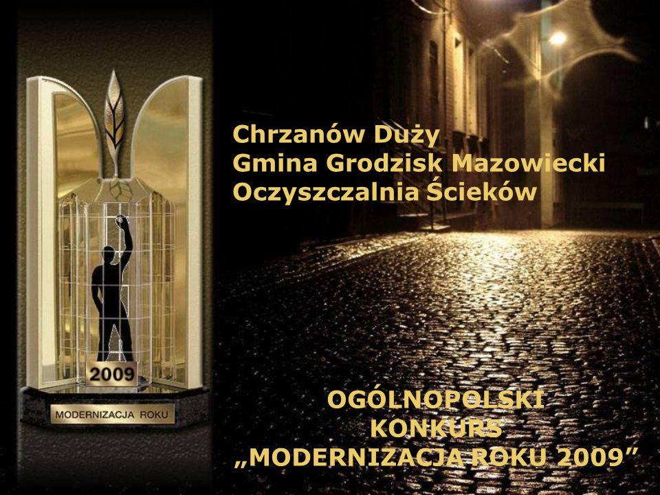 Chrzanów Duży Gmina Grodzisk Mazowiecki Oczyszczalnia Ścieków OGÓLNOPOLSKI KONKURS MODERNIZACJA ROKU 2009