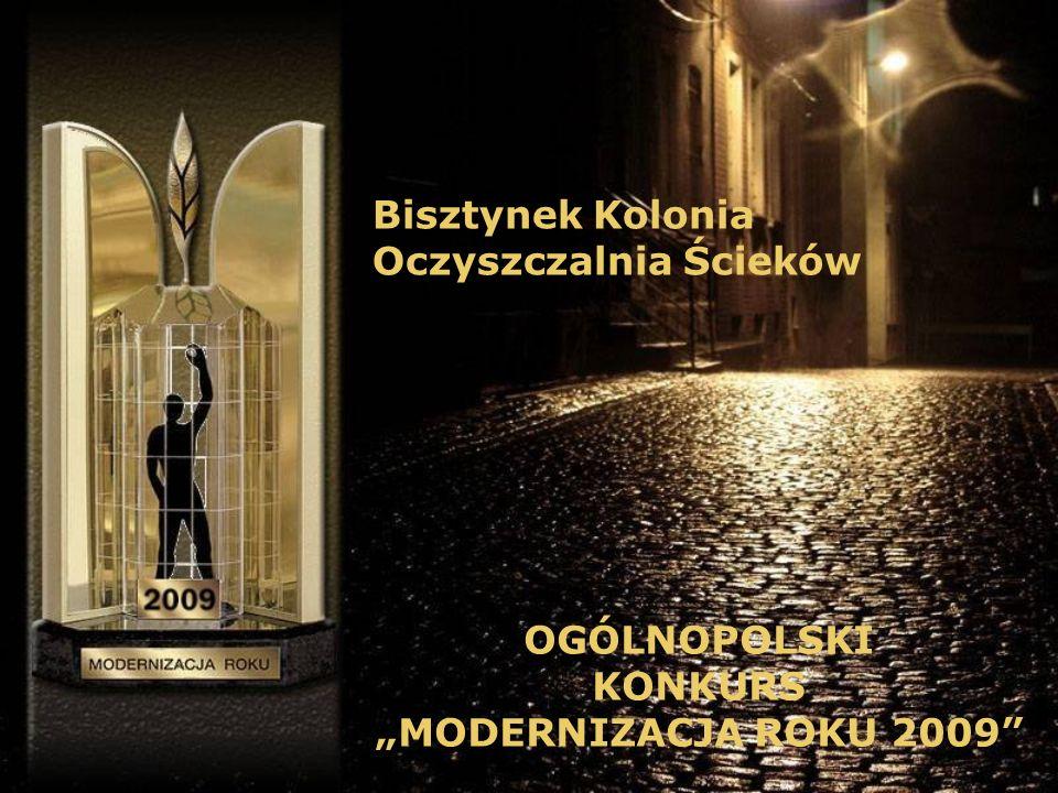 Bisztynek Kolonia Oczyszczalnia Ścieków OGÓLNOPOLSKI KONKURS MODERNIZACJA ROKU 2009