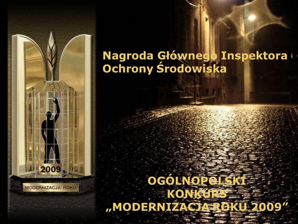 Nagroda Głównego Inspektora Ochrony Środowiska OGÓLNOPOLSKI KONKURS MODERNIZACJA ROKU 2009