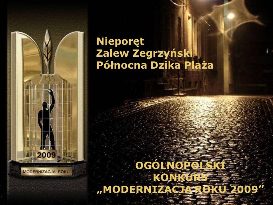 Nieporęt Zalew Zegrzyński Północna Dzika Plaża OGÓLNOPOLSKI KONKURS MODERNIZACJA ROKU 2009