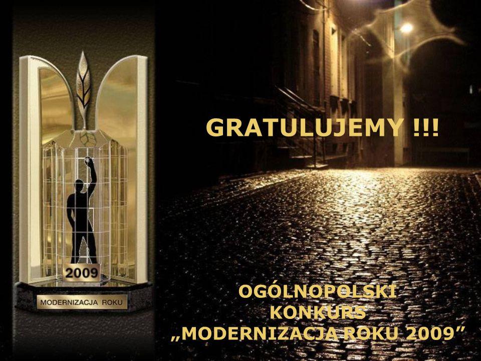 OGÓLNOPOLSKI KONKURS MODERNIZACJA ROKU 2009 GRATULUJEMY !!!