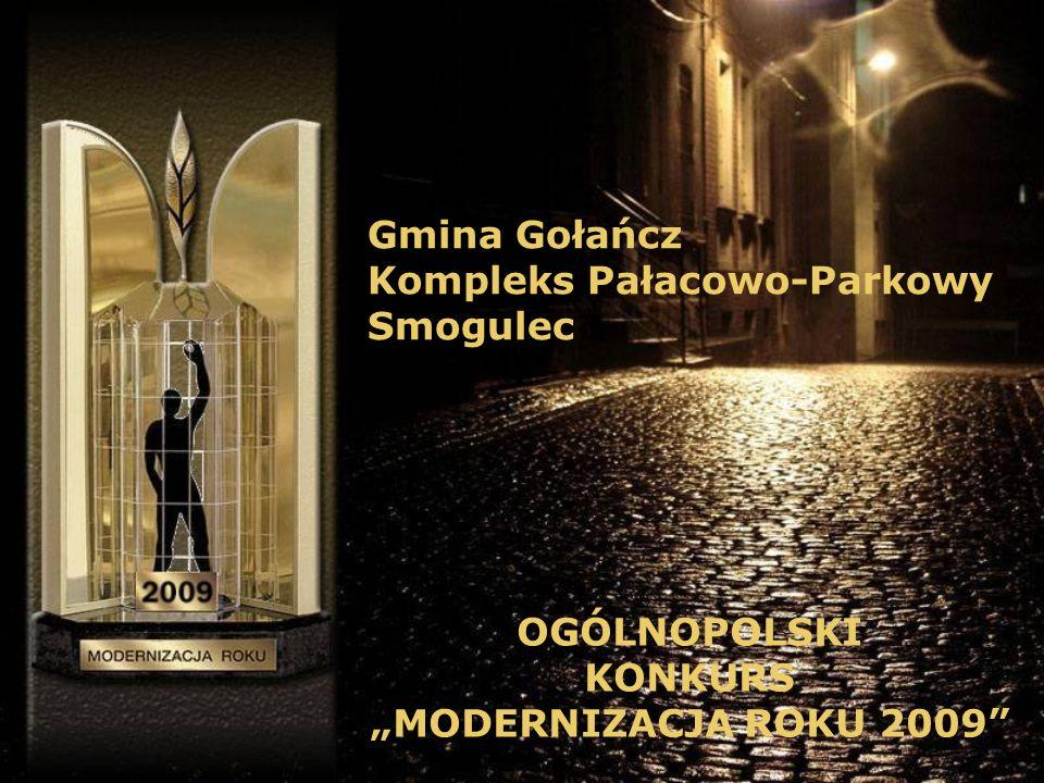 Gmina Gołańcz Kompleks Pałacowo-Parkowy Smogulec OGÓLNOPOLSKI KONKURS MODERNIZACJA ROKU 2009