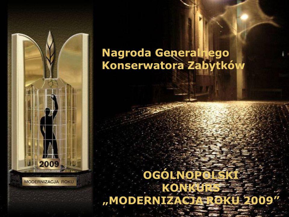 Nagroda Generalnego Konserwatora Zabytków OGÓLNOPOLSKI KONKURS MODERNIZACJA ROKU 2009