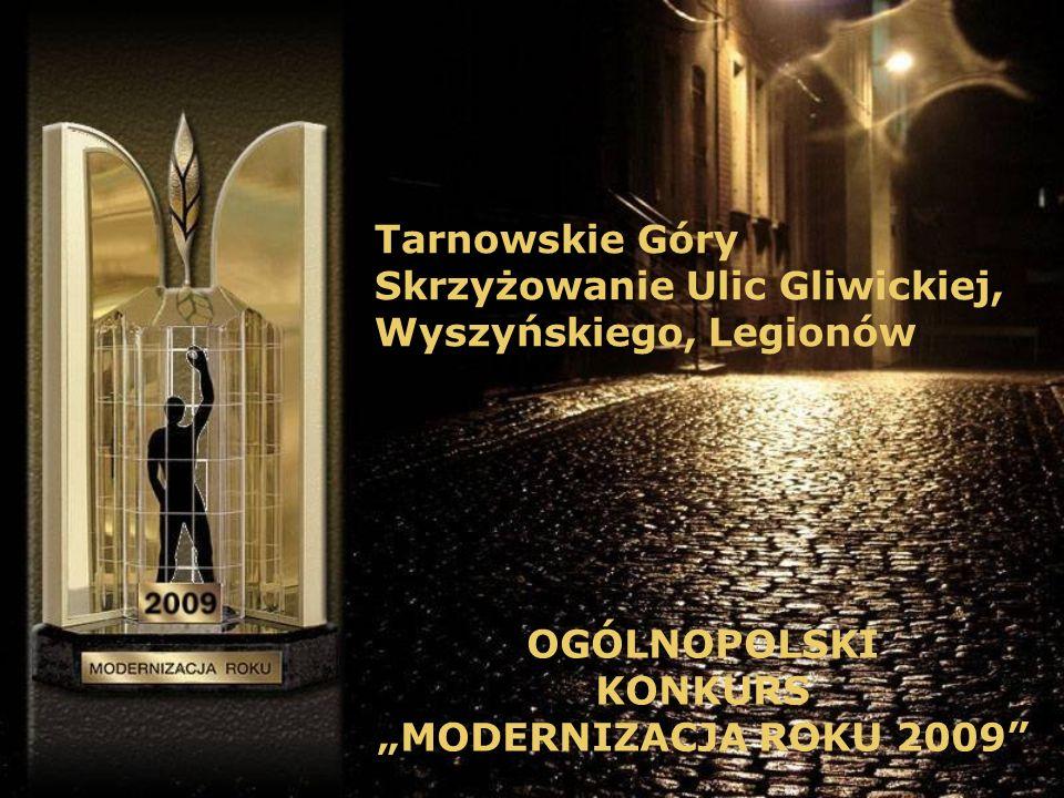 Tarnowskie Góry Skrzyżowanie Ulic Gliwickiej, Wyszyńskiego, Legionów OGÓLNOPOLSKI KONKURS MODERNIZACJA ROKU 2009