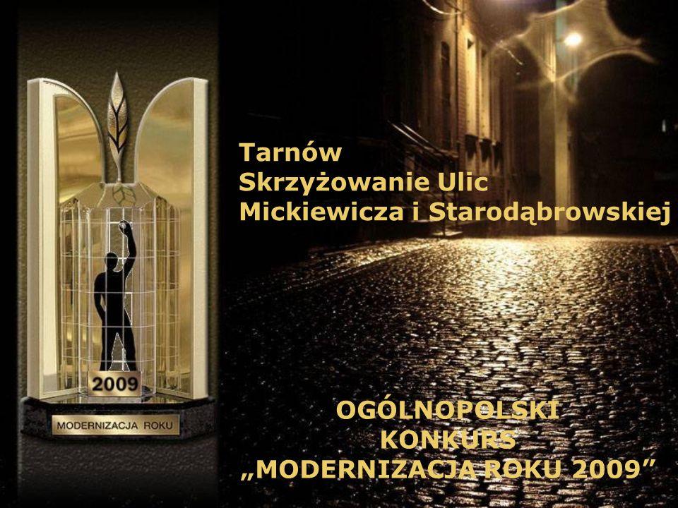 Tarnów Skrzyżowanie Ulic Mickiewicza i Starodąbrowskiej OGÓLNOPOLSKI KONKURS MODERNIZACJA ROKU 2009