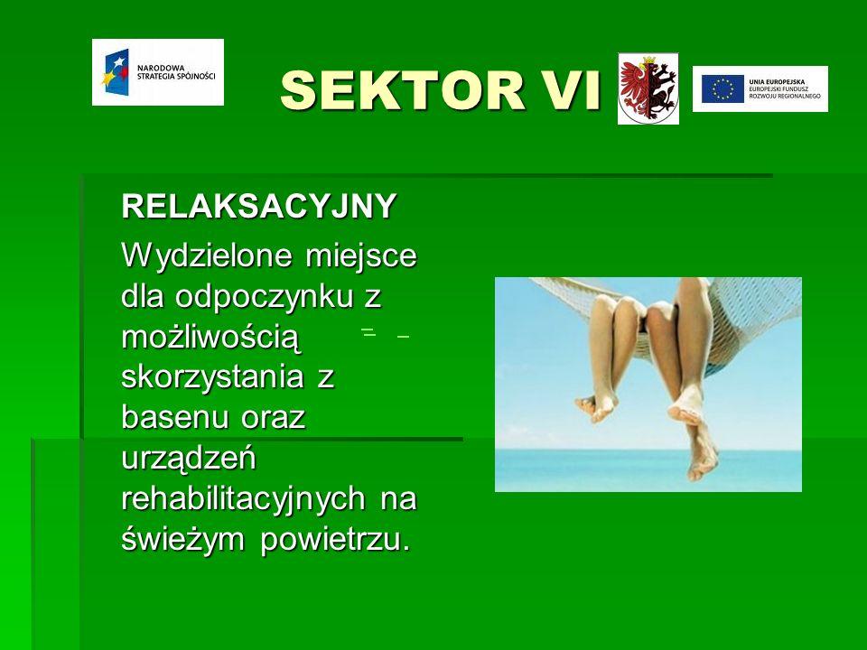 SEKTOR VI RELAKSACYJNY Wydzielone miejsce dla odpoczynku z możliwością skorzystania z basenu oraz urządzeń rehabilitacyjnych na świeżym powietrzu.