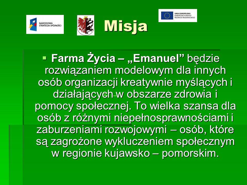 Misja Farma Życia – Emanuel będzie rozwiązaniem modelowym dla innych osób organizacji kreatywnie myślących i działających w obszarze zdrowia i pomocy społecznej.