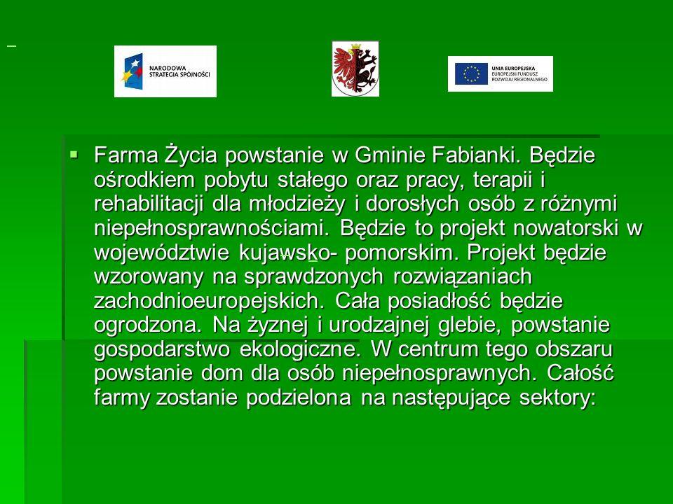 Farma Życia powstanie w Gminie Fabianki.