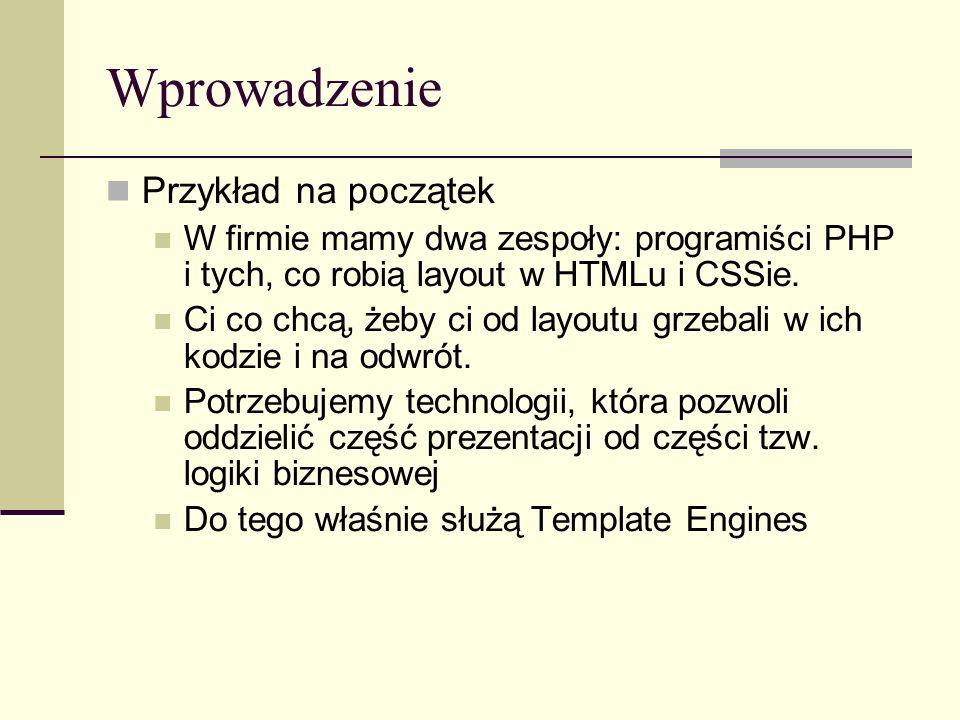 Wprowadzenie Celem template engines, jest oddzielenie kodu aplikacji od prezentacji.
