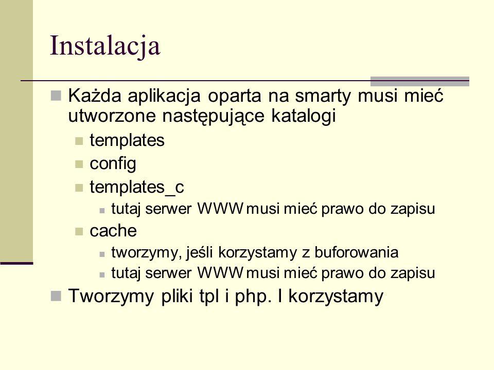 Pierwszy przykład Pliki: templates/pierwszy.tpl templates/naglowek.tpl configs/konfiguracje.conf pierwszy.php Po uruchomieniu zaglądamy do katalogu templates_c