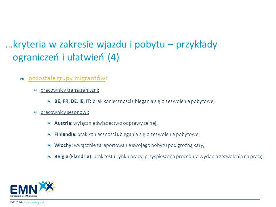 …kryteria w zakresie wjazdu i pobytu – przykłady ograniczeń i ułatwień (4) EMN Polska I www.emn.gov.pl pozostałe grupy migrantów: pracownicy transgran