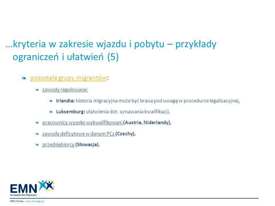 …kryteria w zakresie wjazdu i pobytu – przykłady ograniczeń i ułatwień (5) EMN Polska I www.emn.gov.pl pozostałe grupy migrantów: zawody regulowane: I