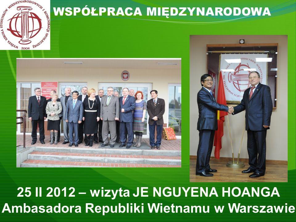 WSPÓŁPRACA MIĘDZYNARODOWA 25 II 2012 – wizyta JE NGUYENA HOANGA Ambasadora Republiki Wietnamu w Warszawie