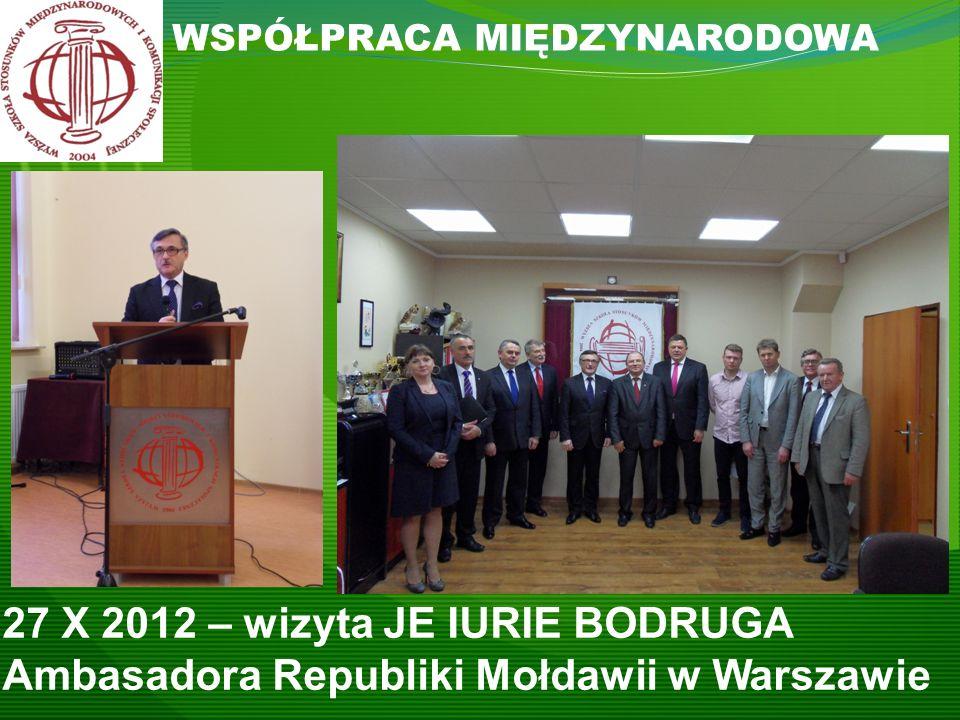 WSPÓŁPRACA MIĘDZYNARODOWA 27 X 2012 – wizyta JE IURIE BODRUGA Ambasadora Republiki Mołdawii w Warszawie