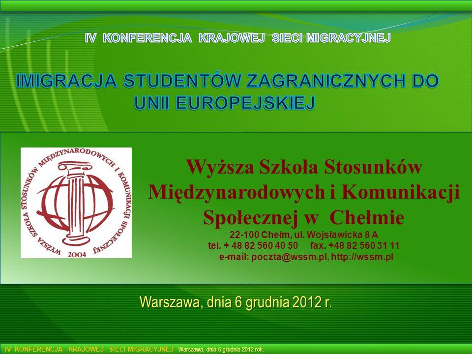 Wyższa Szkoła Stosunków Międzynarodowych i Komunikacji Społecznej w Chełmie 22-100 Chełm, ul. Wojsławicka 8 A tel. + 48 82 560 40 50 fax. +48 82 560 3