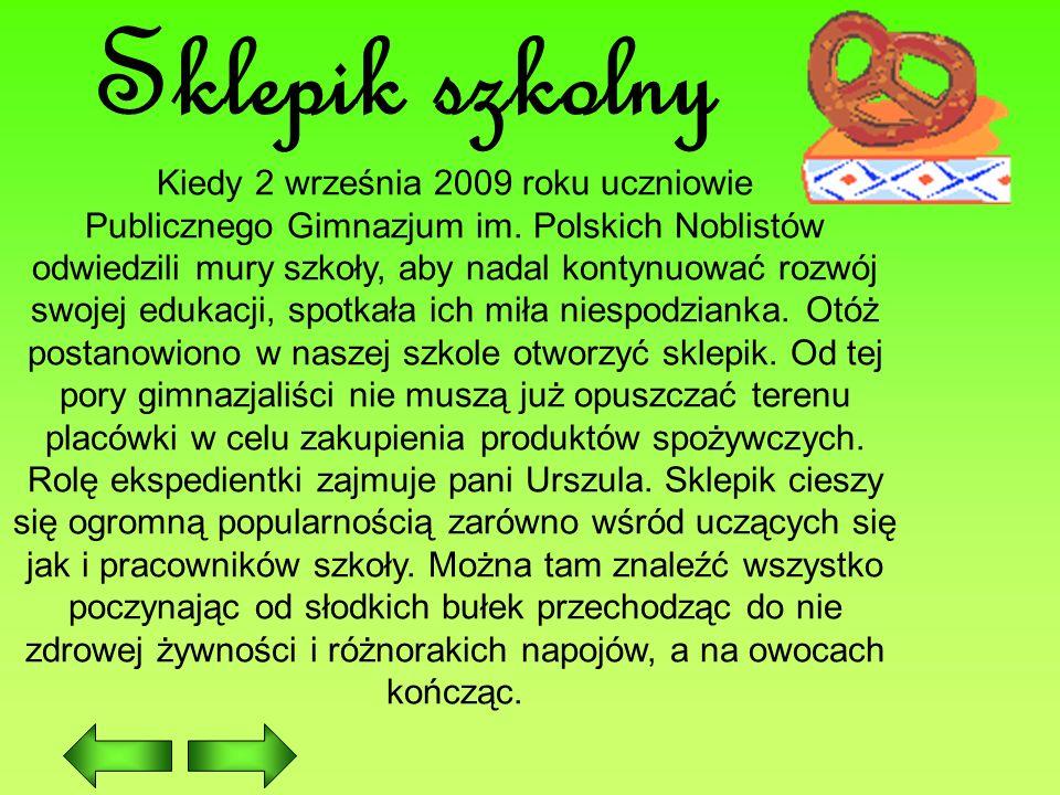 Kiedy 2 września 2009 roku uczniowie Publicznego Gimnazjum im. Polskich Noblistów odwiedzili mury szkoły, aby nadal kontynuować rozwój swojej edukacji