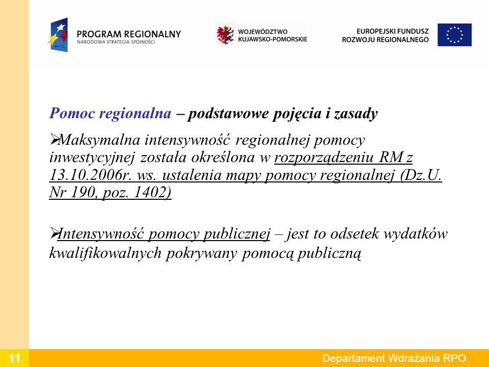 Pomoc regionalna – podstawowe pojęcia i zasady Maksymalna intensywność regionalnej pomocy inwestycyjnej została określona w rozporządzeniu RM z 13.10.2006r.
