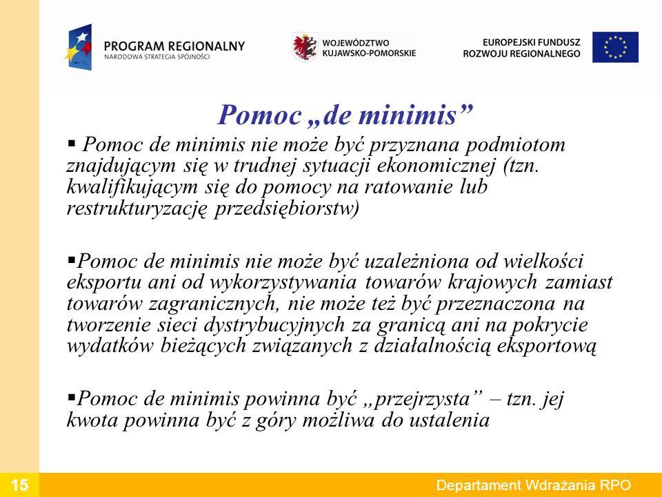 Pomoc de minimis Pomoc de minimis nie może być przyznana podmiotom znajdującym się w trudnej sytuacji ekonomicznej (tzn. kwalifikującym się do pomocy