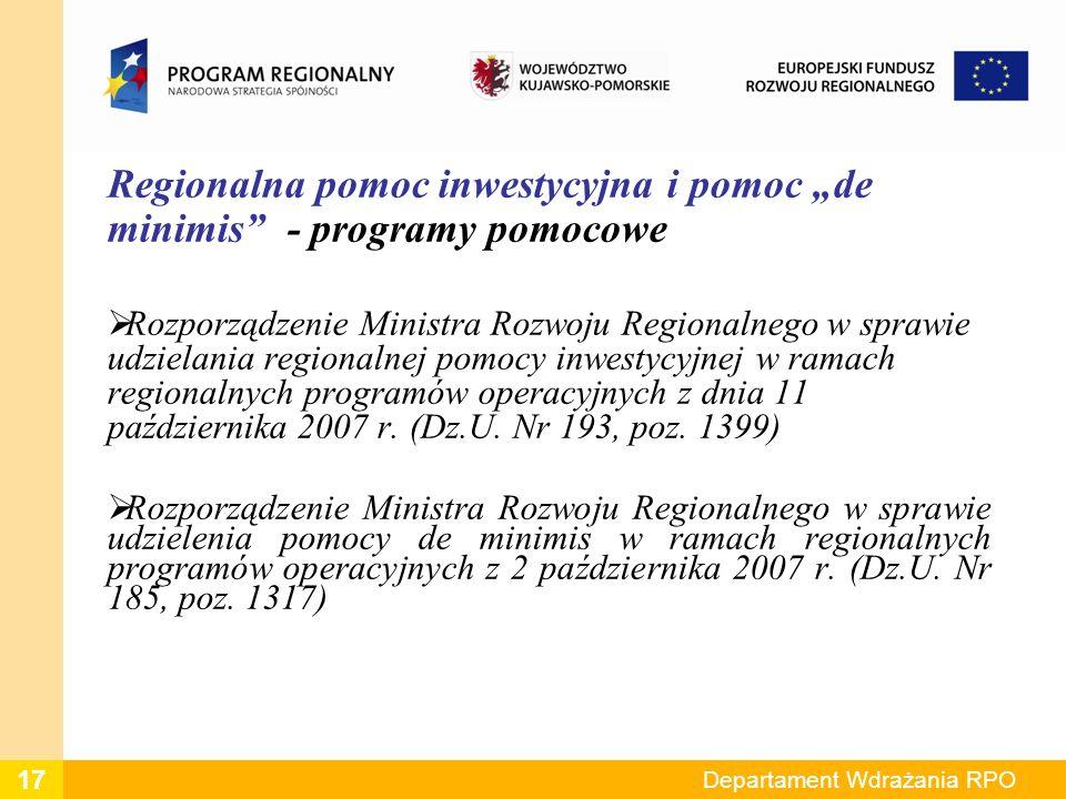 Regionalna pomoc inwestycyjna i pomoc de minimis - programy pomocowe Rozporządzenie Ministra Rozwoju Regionalnego w sprawie udzielania regionalnej pomocy inwestycyjnej w ramach regionalnych programów operacyjnych z dnia 11 października 2007 r.