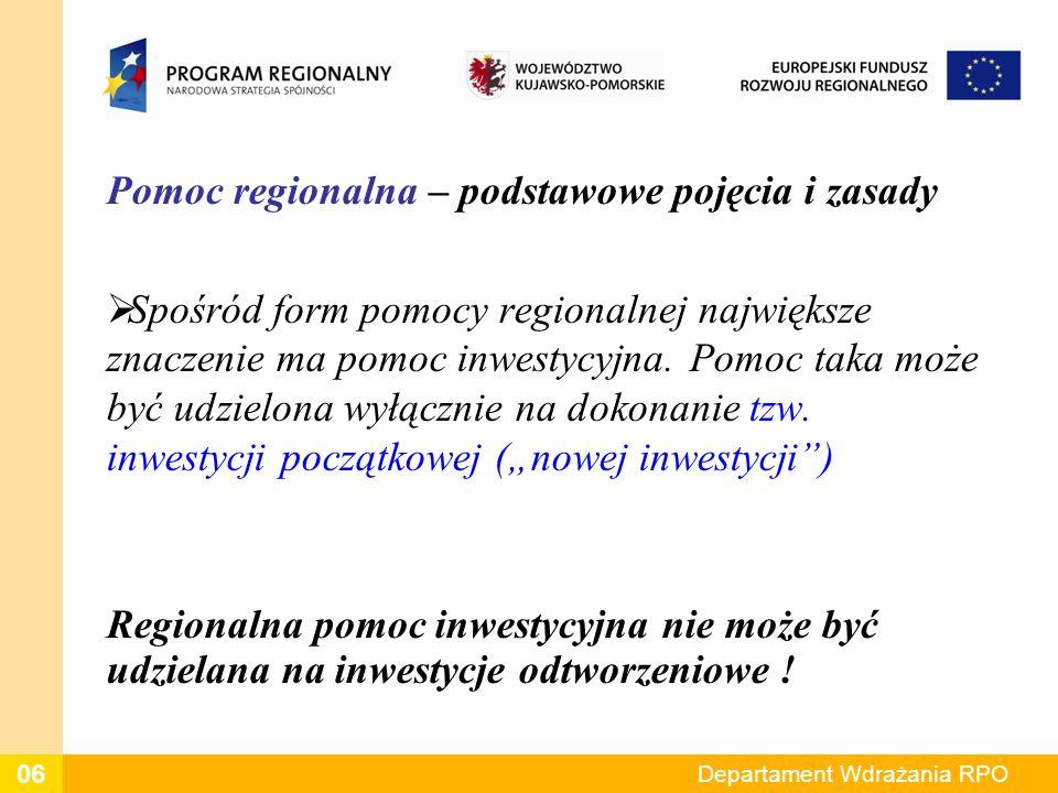 Pomoc regionalna – podstawowe pojęcia i zasady Nowa inwestycja obejmuje: 1.