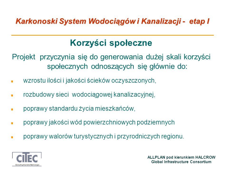 Karkonoski System Wodociągów i Kanalizacji - etap I ALLPLAN pod kierunkiem HALCROW Global Infrastructure Consortium Korzyści społeczne Projekt przyczy