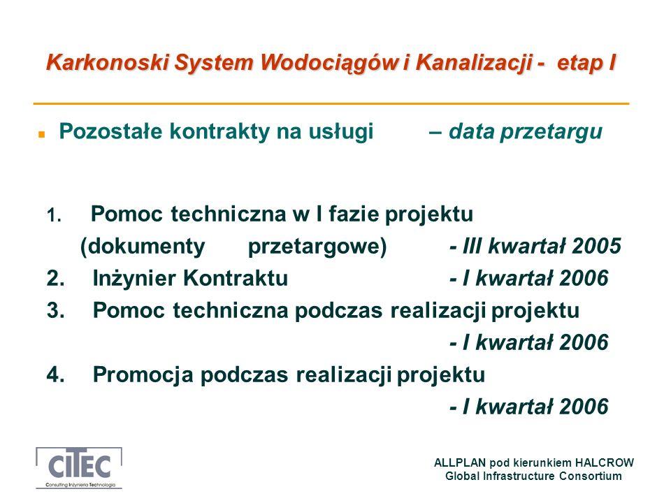 Karkonoski System Wodociągów i Kanalizacji - etap I ALLPLAN pod kierunkiem HALCROW Global Infrastructure Consortium n Pozostałe kontrakty na usługi –