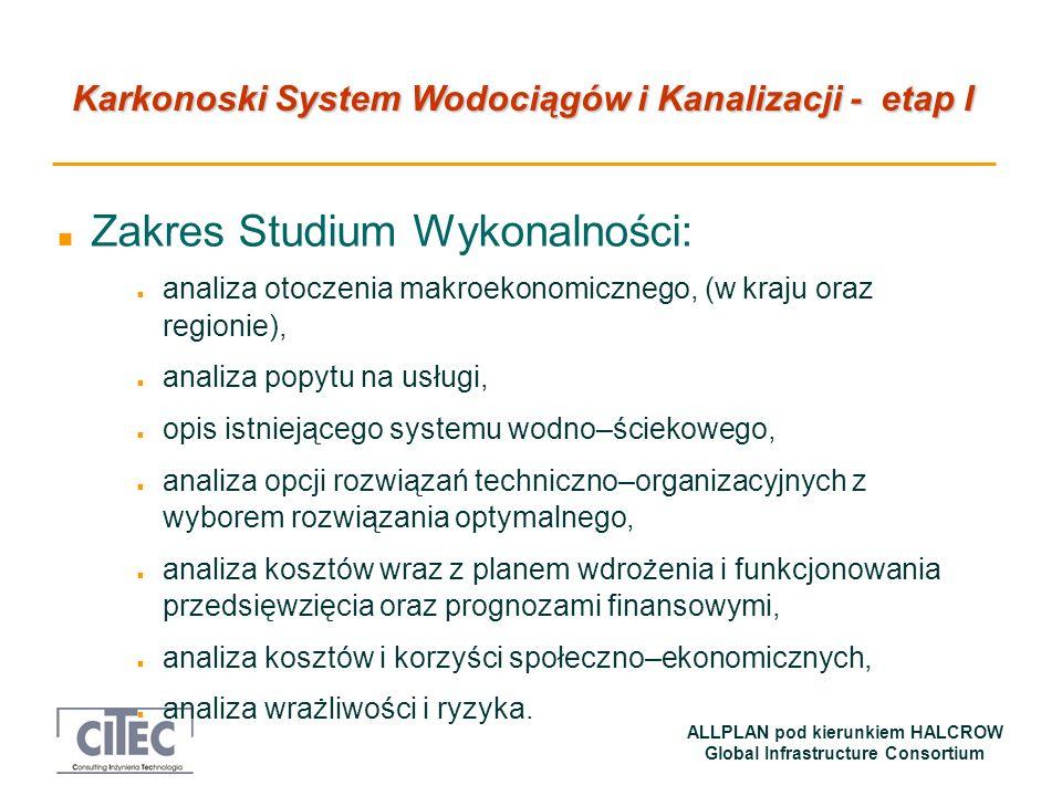 Karkonoski System Wodociągów i Kanalizacji - etap I ALLPLAN pod kierunkiem HALCROW Global Infrastructure Consortium n Cel przedsięwzięcia / projektu z poprawa stanu środowiska naturalnego, czystości wód i gleby oraz dostosowanie gospodarki wodno- ściekowej gmin ZGK do wymagań Polski i Unii Europejskiej, a tym samym przyczynienie się do realizacji celów polityki ekologicznej Unii Europejskiej, tj.