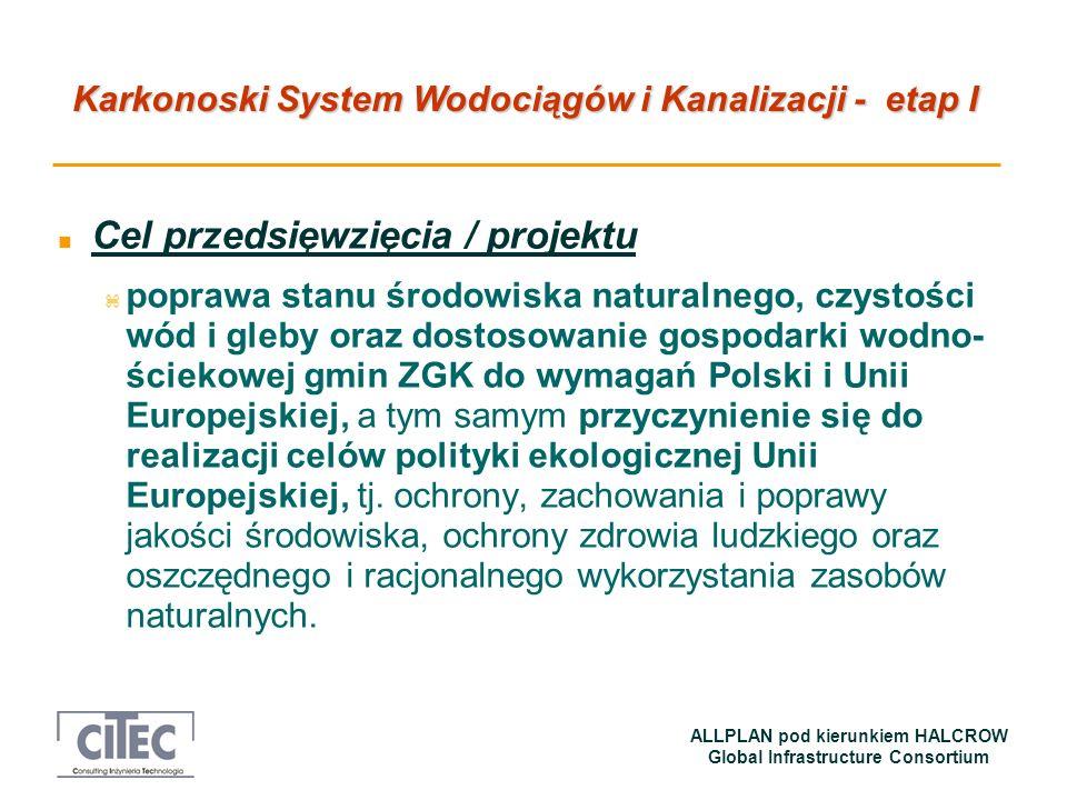 Karkonoski System Wodociągów i Kanalizacji - etap I ALLPLAN pod kierunkiem HALCROW Global Infrastructure Consortium n Cel przedsięwzięcia / projektu z