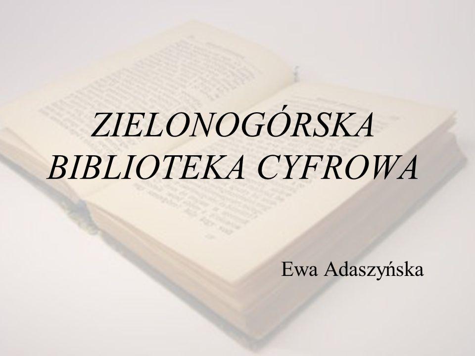 ZIELONOGÓRSKA BIBLIOTEKA CYFROWA Ewa Adaszyńska