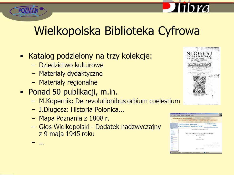 Katalog podzielony na trzy kolekcje: –Dziedzictwo kulturowe –Materiały dydaktyczne –Materiały regionalne Ponad 50 publikacji, m.in. –M.Kopernik: De re