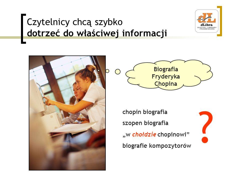 Czytelnicy chcą szybko dotrzeć do właściwej informacji Biografia Fryderyka Chopina chopin biografia szopen biografia w chołdzie chopinowi ? biografie