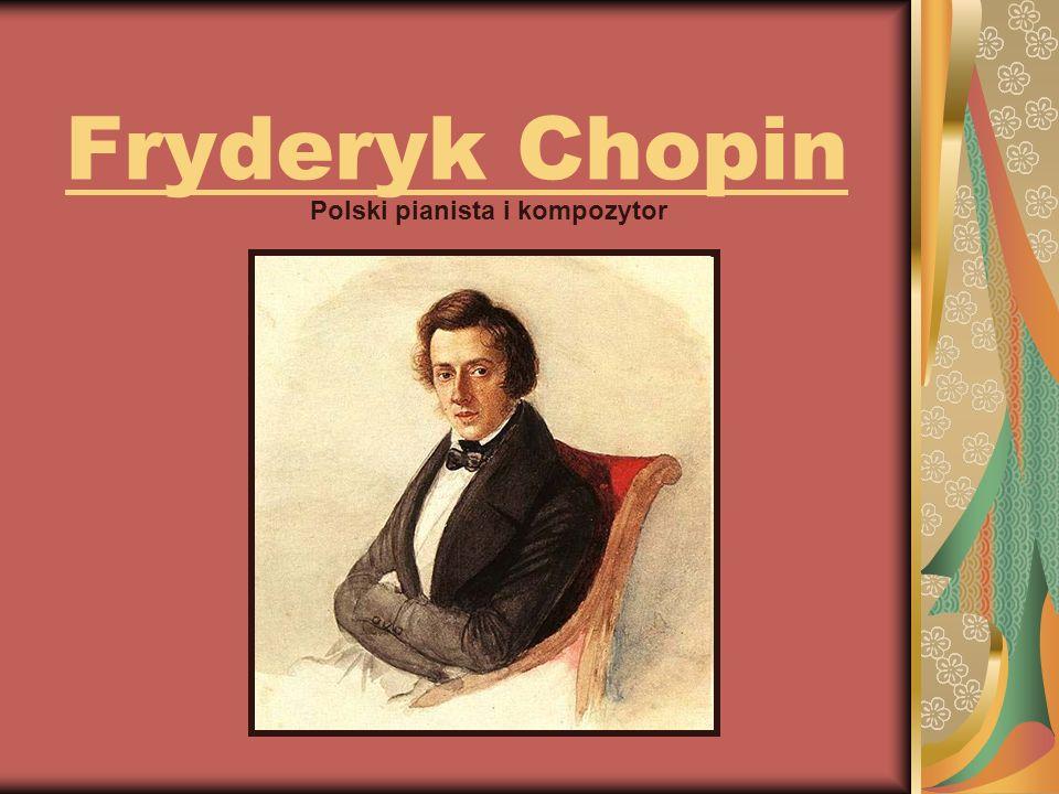 Fryderyk Chopin Polski pianista i kompozytor