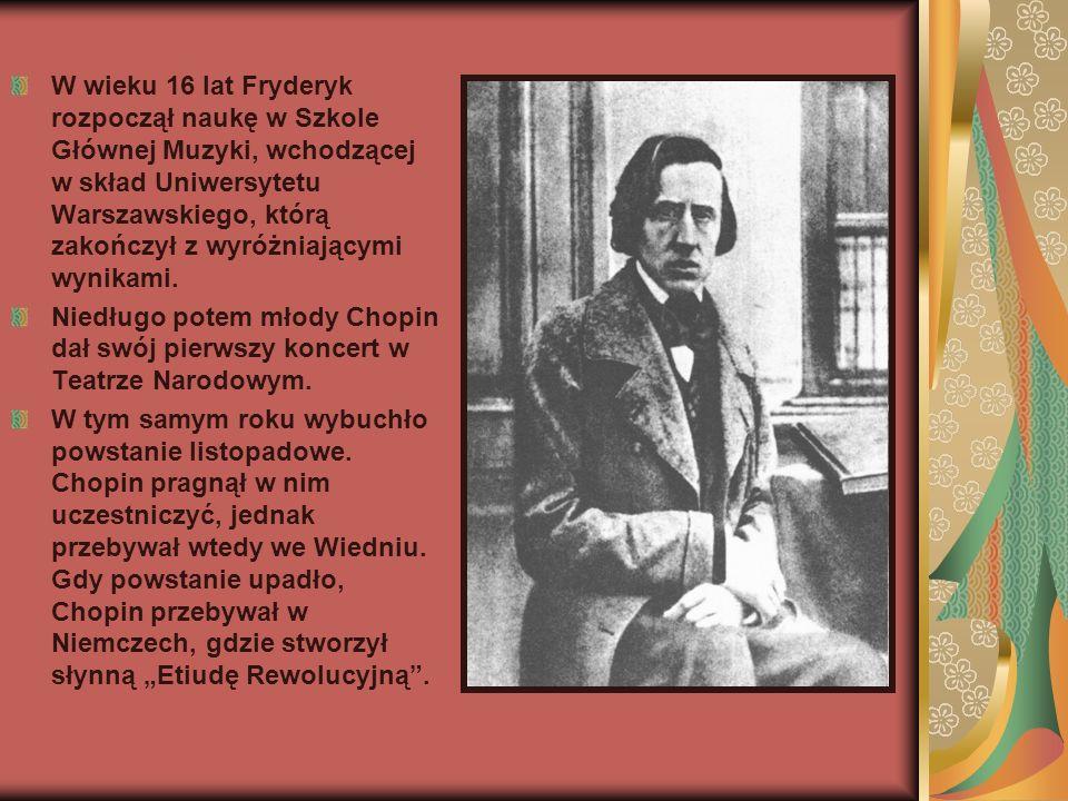 W wieku 16 lat Fryderyk rozpoczął naukę w Szkole Głównej Muzyki, wchodzącej w skład Uniwersytetu Warszawskiego, którą zakończył z wyróżniającymi wynik