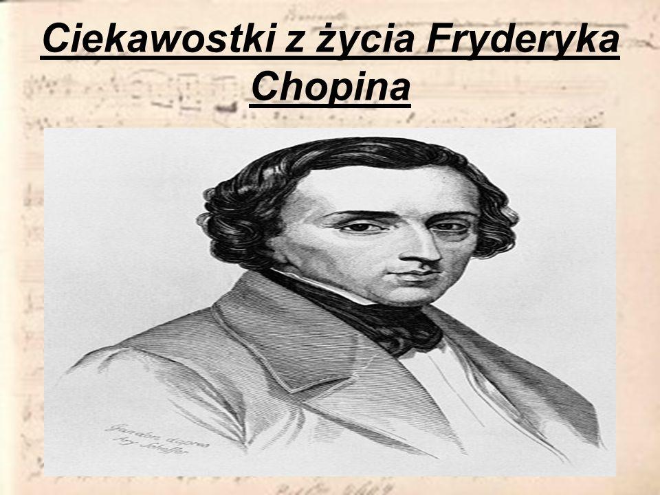 Ciekawostki z życia Fryderyka Chopina