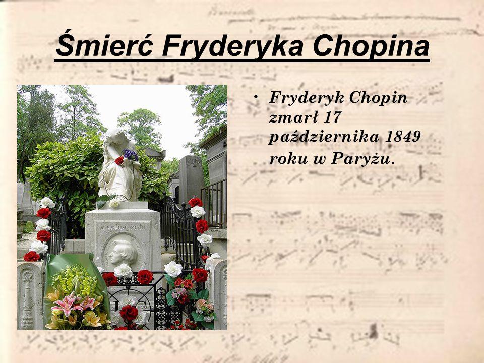 Śmierć Fryderyka Chopina Fryderyk Chopin zmarł 17 października 1849 roku w Paryżu.