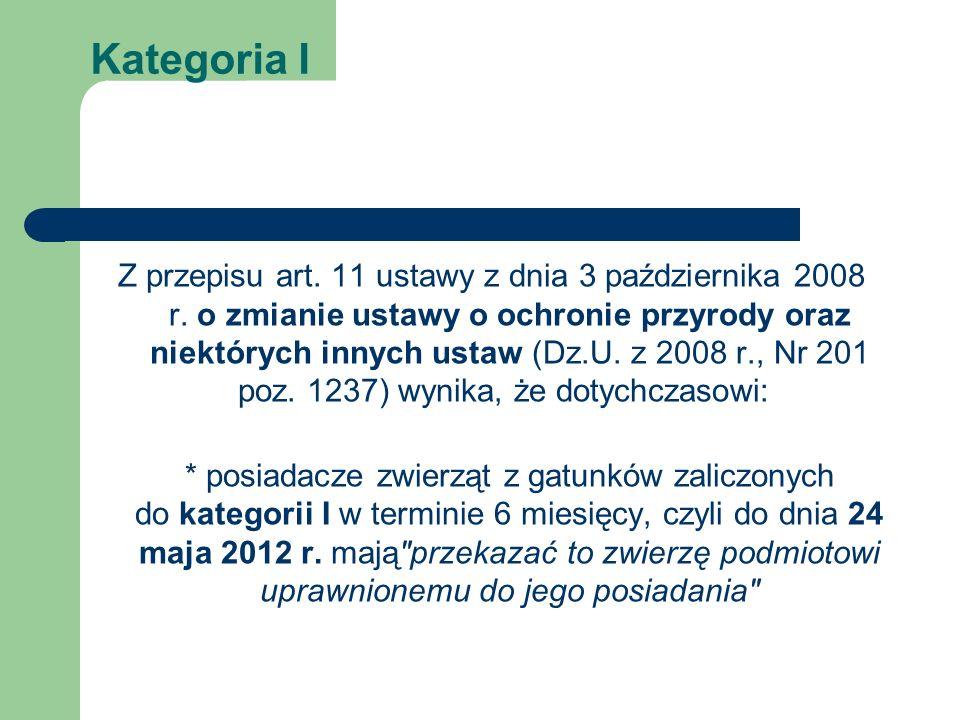Kategoria I Z przepisu art.11 ustawy z dnia 3 października 2008 r.