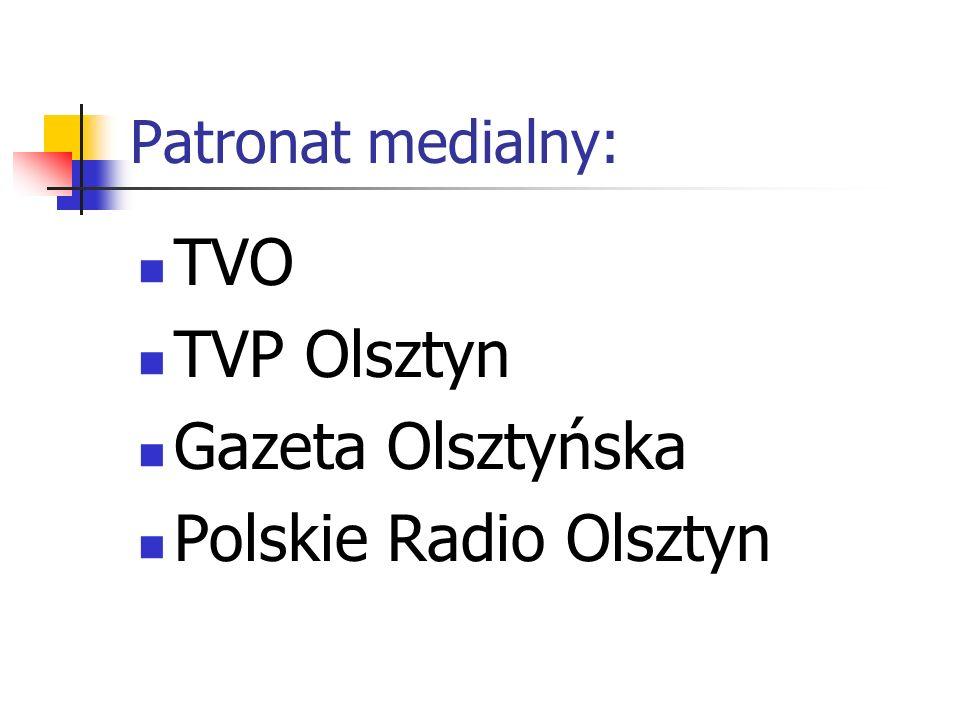 Patronat medialny: TVO TVP Olsztyn Gazeta Olsztyńska Polskie Radio Olsztyn