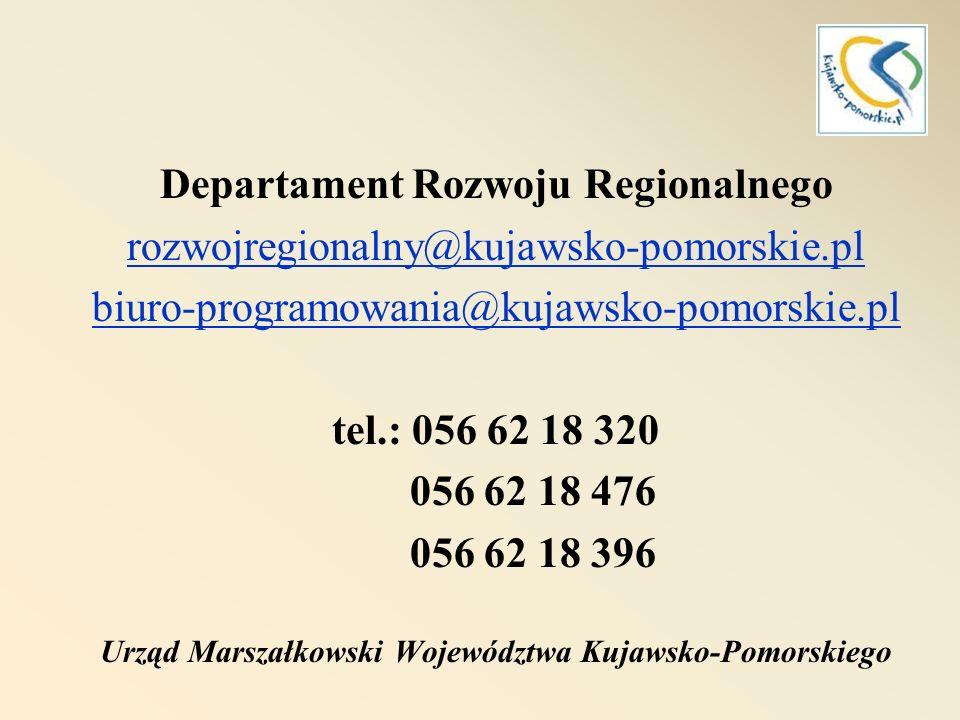 Departament Rozwoju Regionalnego rozwojregionalny@kujawsko-pomorskie.pl biuro-programowania@kujawsko-pomorskie.pl tel.: 056 62 18 320 056 62 18 476 05