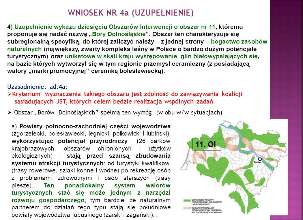 WNIOSEK NR 4a (UZUPEŁNIENIE) 4) Uzupełnienie wykazu dziesięciu Obszarów Interwencji o obszar nr 11, któremu proponuje się nadać nazwę Bory Dolnośląskie.