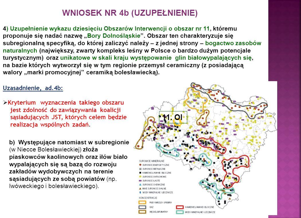 WNIOSEK NR 4b (UZUPEŁNIENIE) 4) Uzupełnienie wykazu dziesięciu Obszarów Interwencji o obszar nr 11, któremu proponuje się nadać nazwę Bory Dolnośląskie.