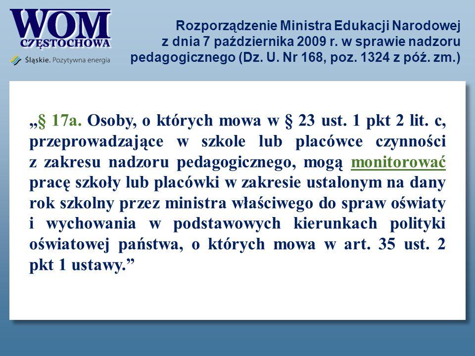 Rozporządzenie Ministra Edukacji Narodowej z dnia 7 października 2009 r. w sprawie nadzoru pedagogicznego (Dz. U. Nr 168, poz. 1324 z póź. zm.) § 17a.