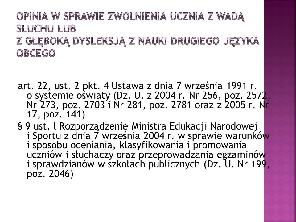 art. 22, ust. 2 pkt. 4 Ustawa z dnia 7 września 1991 r. o systemie oświaty (Dz. U. z 2004 r. Nr 256, poz. 2572, Nr 273, poz. 2703 i Nr 281, poz. 2781