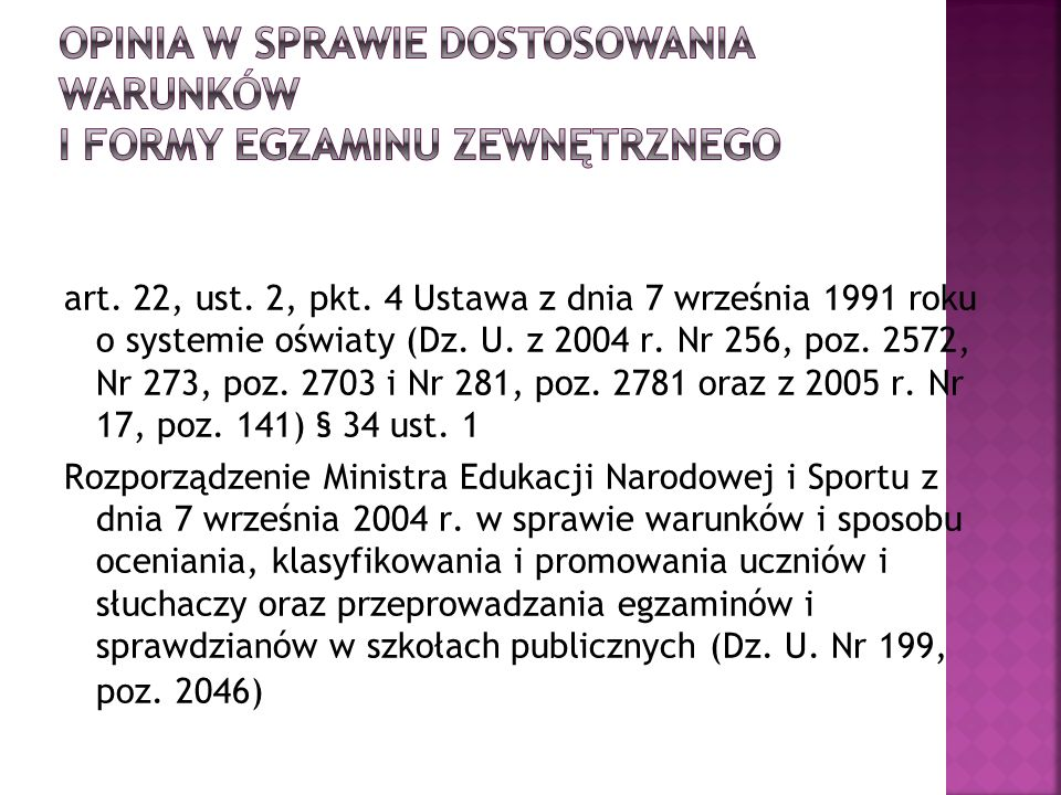 art. 22, ust. 2, pkt. 4 Ustawa z dnia 7 września 1991 roku o systemie oświaty (Dz. U. z 2004 r. Nr 256, poz. 2572, Nr 273, poz. 2703 i Nr 281, poz. 27