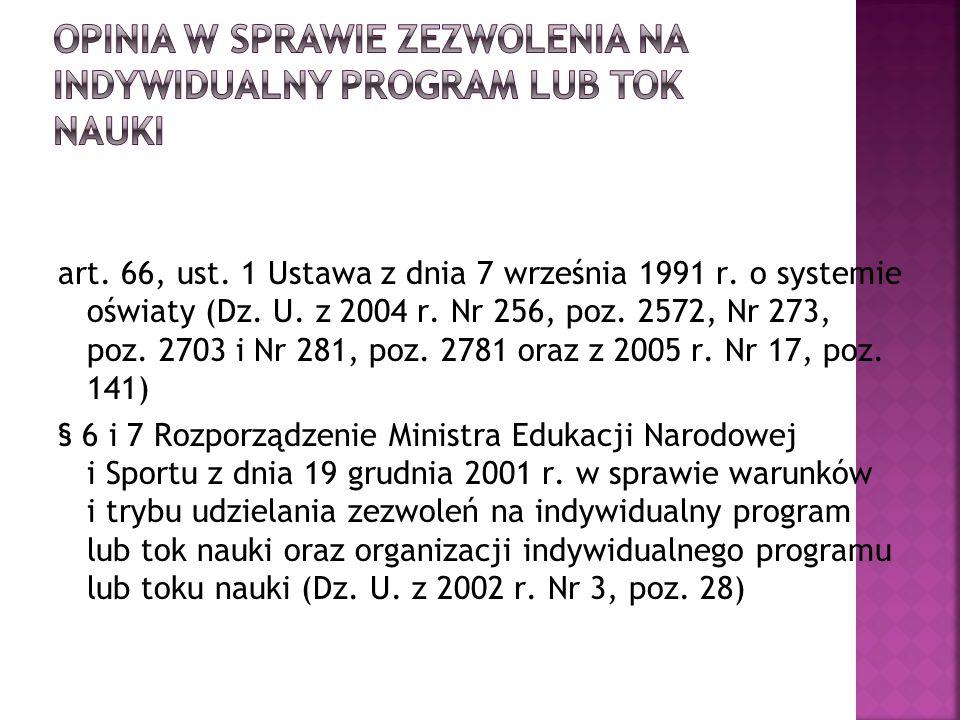 art. 66, ust. 1 Ustawa z dnia 7 września 1991 r. o systemie oświaty (Dz. U. z 2004 r. Nr 256, poz. 2572, Nr 273, poz. 2703 i Nr 281, poz. 2781 oraz z