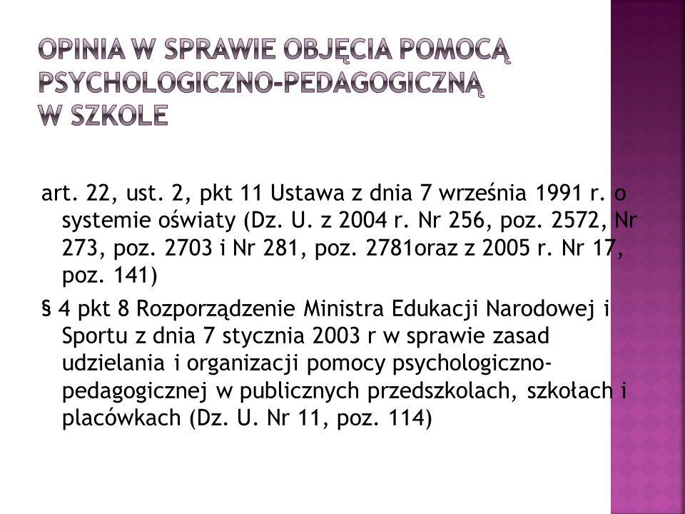 art. 22, ust. 2, pkt 11 Ustawa z dnia 7 września 1991 r. o systemie oświaty (Dz. U. z 2004 r. Nr 256, poz. 2572, Nr 273, poz. 2703 i Nr 281, poz. 2781