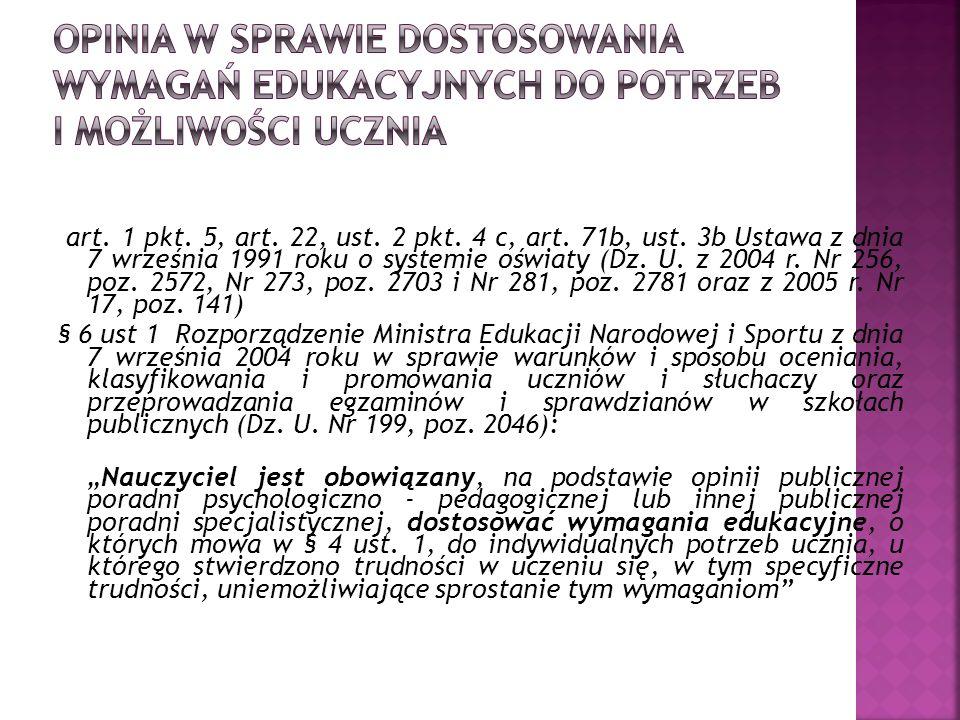 art. 1 pkt. 5, art. 22, ust. 2 pkt. 4 c, art. 71b, ust. 3b Ustawa z dnia 7 września 1991 roku o systemie oświaty (Dz. U. z 2004 r. Nr 256, poz. 2572,